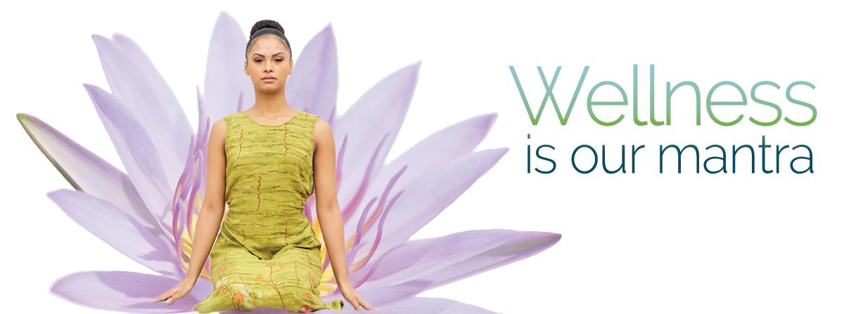 Wellness is our mantra